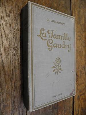 La famille Gaudry par Girardin / illustré: Girardin