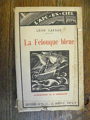 La Felouque bleue par Léon Lafage Illustrations: Léon Lafage