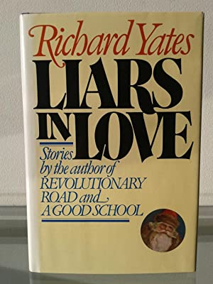 Liars in Love: Richard Yates
