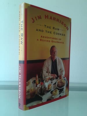 The Raw and the Cooked: Adventures of: Jim Harrison
