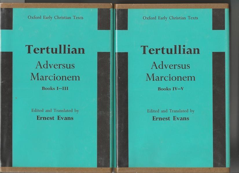 Tertullian Adversus Marcionem, Books 1-3 & 4-5: Evans, Ernest (editor)