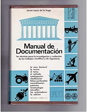 Manual de Documentacion, Las tecnicas para la investigacion y redaccion de los trabajos cientificos...