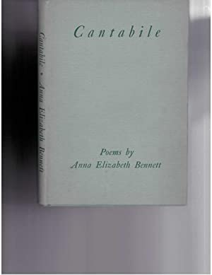 Cantabile ; Poems by Anna Elizabeth Bennett: Bennett, Anna Elizabeth