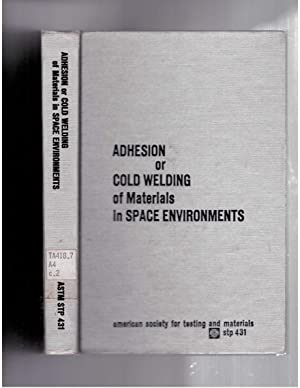 Adhesion Or Cold Welding Materials Space Environments Abebooks