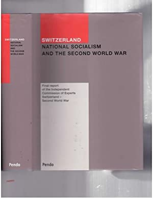 Switzerland, National Socialism and the Second World: Switzerland, Independent Commission