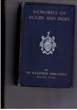 Memories of Rugby and India: Arbuthnot, Sir Alexander J.