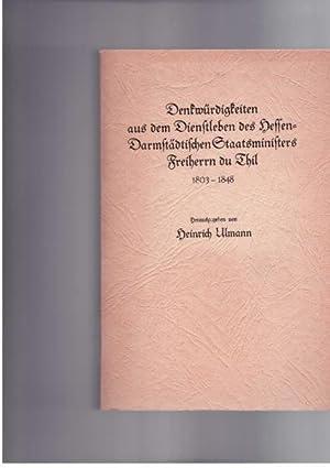 Denkwurdigkeiten aus dem Dienstleben des Hessen- Darmstadtischen Staatsministers Freiherrn du Thil,...