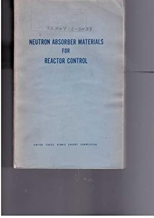 Neutron Absorber Materials for Reactor Control: Anderson, W. Kermit; Theilacker, J. S. (editors)