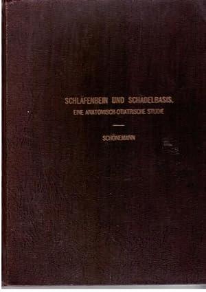 Schlafenbein und Schadelbasis, eine anatomisch-otiatrische Studie: Adolf, Schonemann Dr.