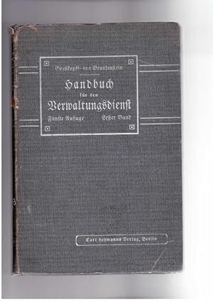 Handbuch fur ben Verwaltungsdienst, Erster Band: Grobkopff, Julius; Brandenstein, Freiher