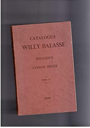 Catalogue Willy Balasse Belgique et Congo Belge, Tome III: Balasse, Willy