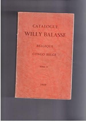 Catalogue Willy Balasse Belgique et Congo Belge, Tome II, Belgique Epoque Moderne: Balasse, Willy