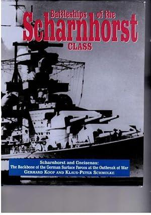 Battleships of the Scharnhorst Class; The Scharnhorst and Gneisenau: The Backbone of the German ...
