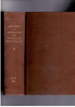 Aboretum Et Fruticetum Britannicum; or, The Trees and Shrubs of Britain, Volume III, Second Edition...