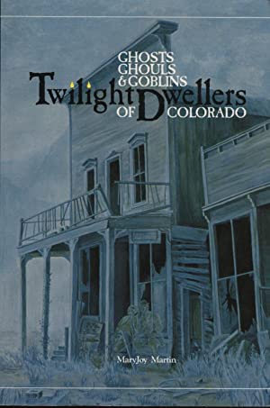 Ghosts Ghouls & Goblins Twilight Dwellers of: Martin, MaryJoy
