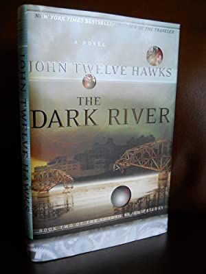 The Dark River (Signed by Author): Twelve Hawks, John