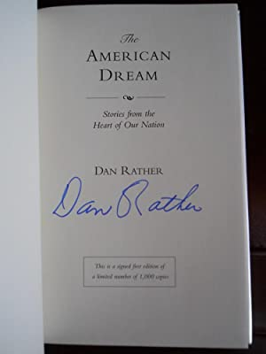 The American Dream: Stories from the Heart of Our Nation (Signed by Author): Rather, Dan