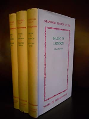 STANDARD EDITION OF THE MUSIC IN LONDON, WORKS BY BERNARD SHAW; Three volume set: SHAW, BERNARD