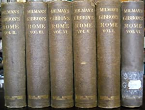 The History of the Decline and Fall of the Roman Empire; Complete (6) Volume Set: Gibbon, Edward