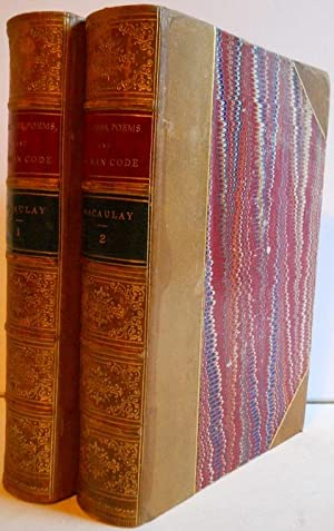 SPEECHES AND POEMS, WITH REPORT AND NOTES ON THE INDIAN PENAL CODE IN TWO VOLUMES: LORD MACAULAY