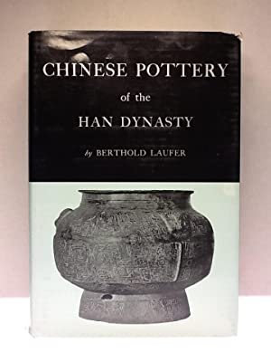 CHINESE POTTERY of the HAN DYNASTY: Laufer, Berthold