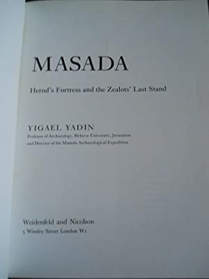 MASADA - HEROD'S FORTRESS AND THE ZEALOTS' LAST STAND: YIGAEL YADIN, TRANSLATED FROM THE ...