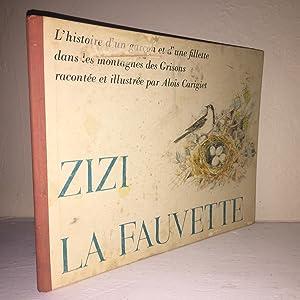 Zizi, La Fauvette L'histoire d'un garçon et: Alois Carigiet