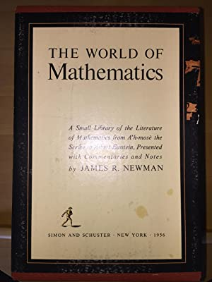THE WORLD OF MATHEMATICS A small library of literature of mathematics from A'h-mose the Scribe ...