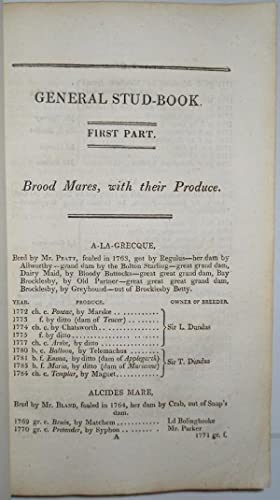 THE GENERAL STUD BOOK, CONTAINING PEDIGREES OF RACE HORSES & c. & c. FROM EARLIEST ACCOUNTS...