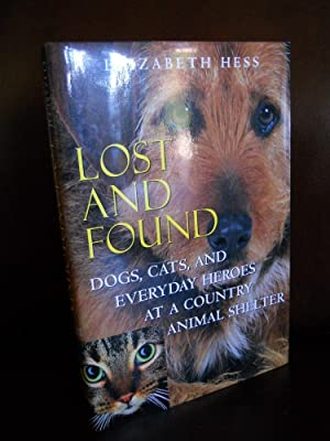 Lost and Found: Dogs, Cats, and Everyday: Hess, Elizabeth
