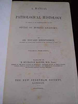 A MANUAL OF PATHOLOGICAL HISTOLOGY TO SERVE AS AN INTRODUCTION TO THE STUDY OF MORBID ANATOMY: DR. ...