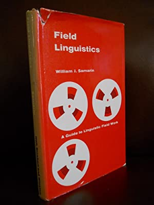 Field Linguistics A Guide to Linguiistic Field Work: William J. Samarin