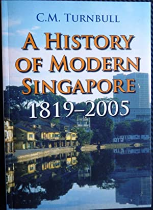 A History of Modern Singapore: 1819-2005: Turnbull, C. M.