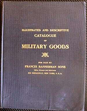 Illustrated and Descriptive Catalogue of Military Goods,: Francis Bannerman Sons