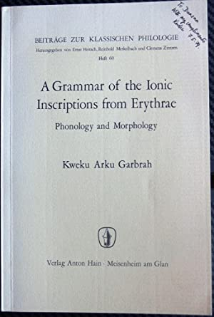 A Grammar of the Ionic Inscriptions from: Kweku Arku Garbrah