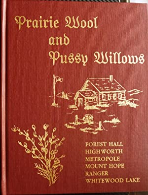 Prairie Wool and Pussy Willows: Forest Hall,: Prairie Wool and