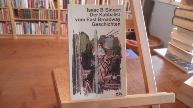 Der Kabbalist vom East Broadway. Geschichten.: Singer, Isaac Bashevis: