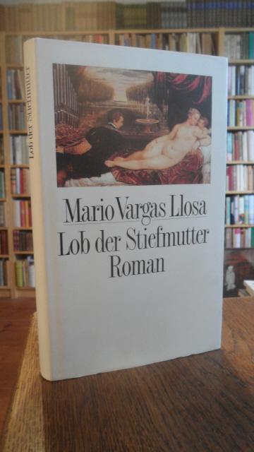 Lob der Stiefmutter. Roman.: Vargas Llosa, Mario:
