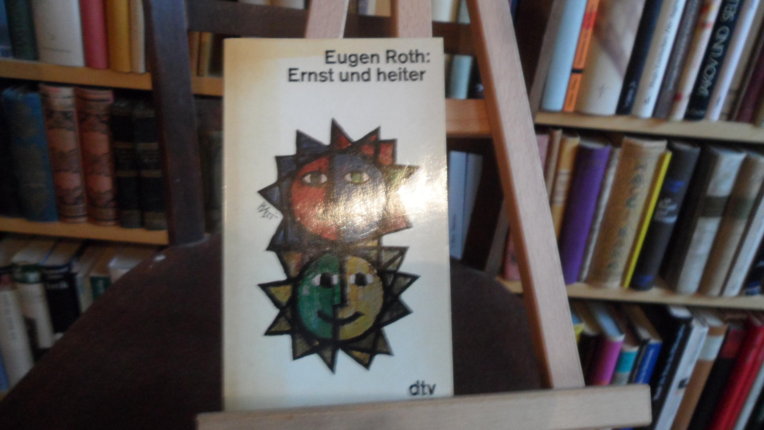 Ernst und heiter.: Roth, Eugen: