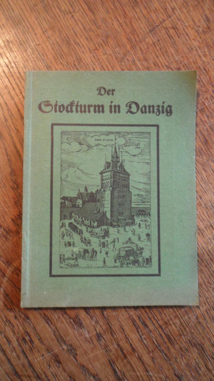 Der Stockturm von Danzig. Zweite, vermehrte und: Rhaue, Hans (Hrsg.):