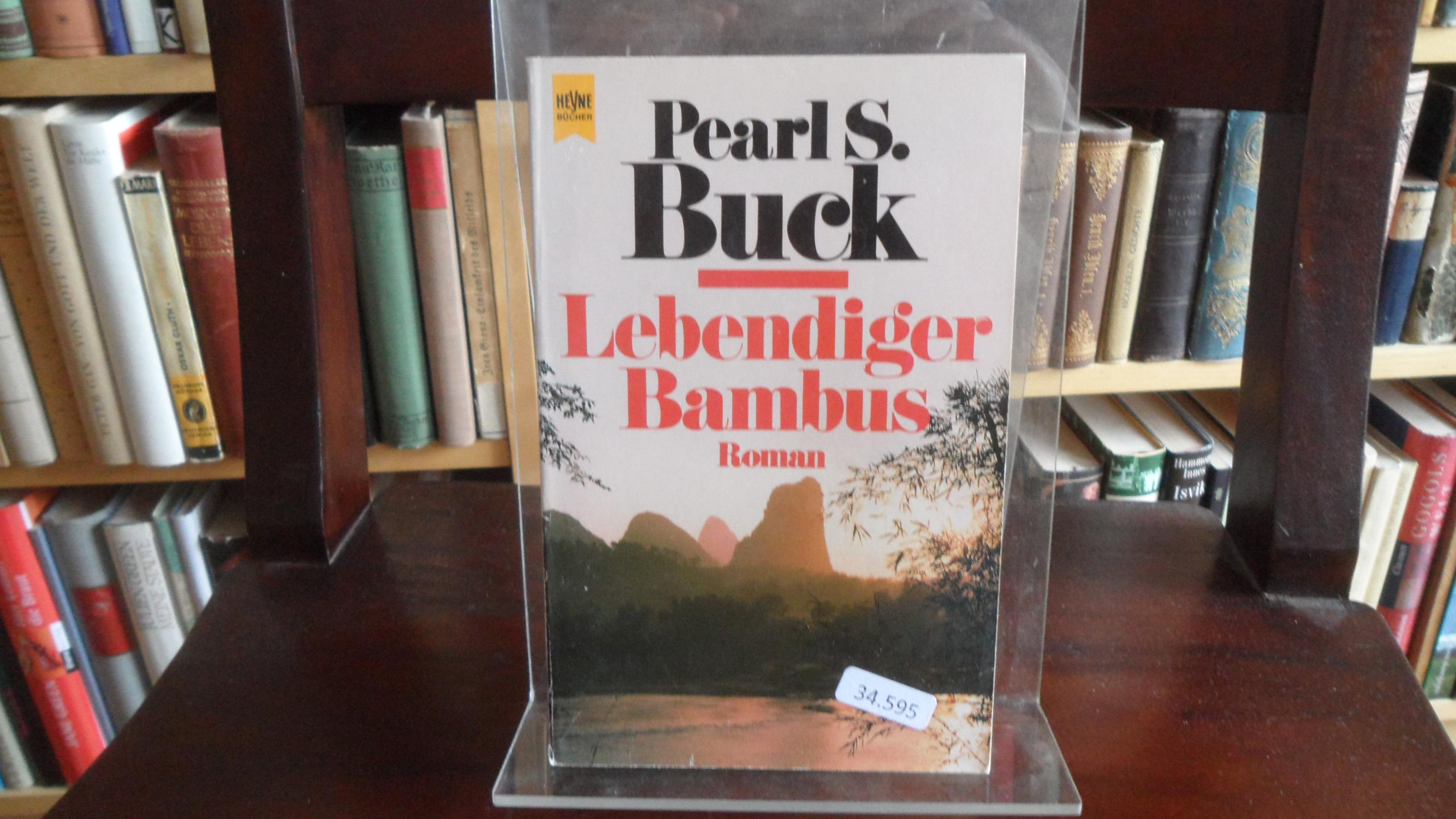 Lebendiger Bambus. Roman.: Buck, Pearl S.: