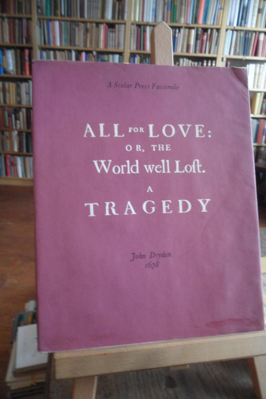 all for love by john dryden All for love has 917 ratings and 35 reviews sarita said: يبدو أن شهر يناير عام  2016 سيكون شهر الأعمال الكلاسيكيةمسرحية تتحدث عن قصة الحب بين كليوباترا.