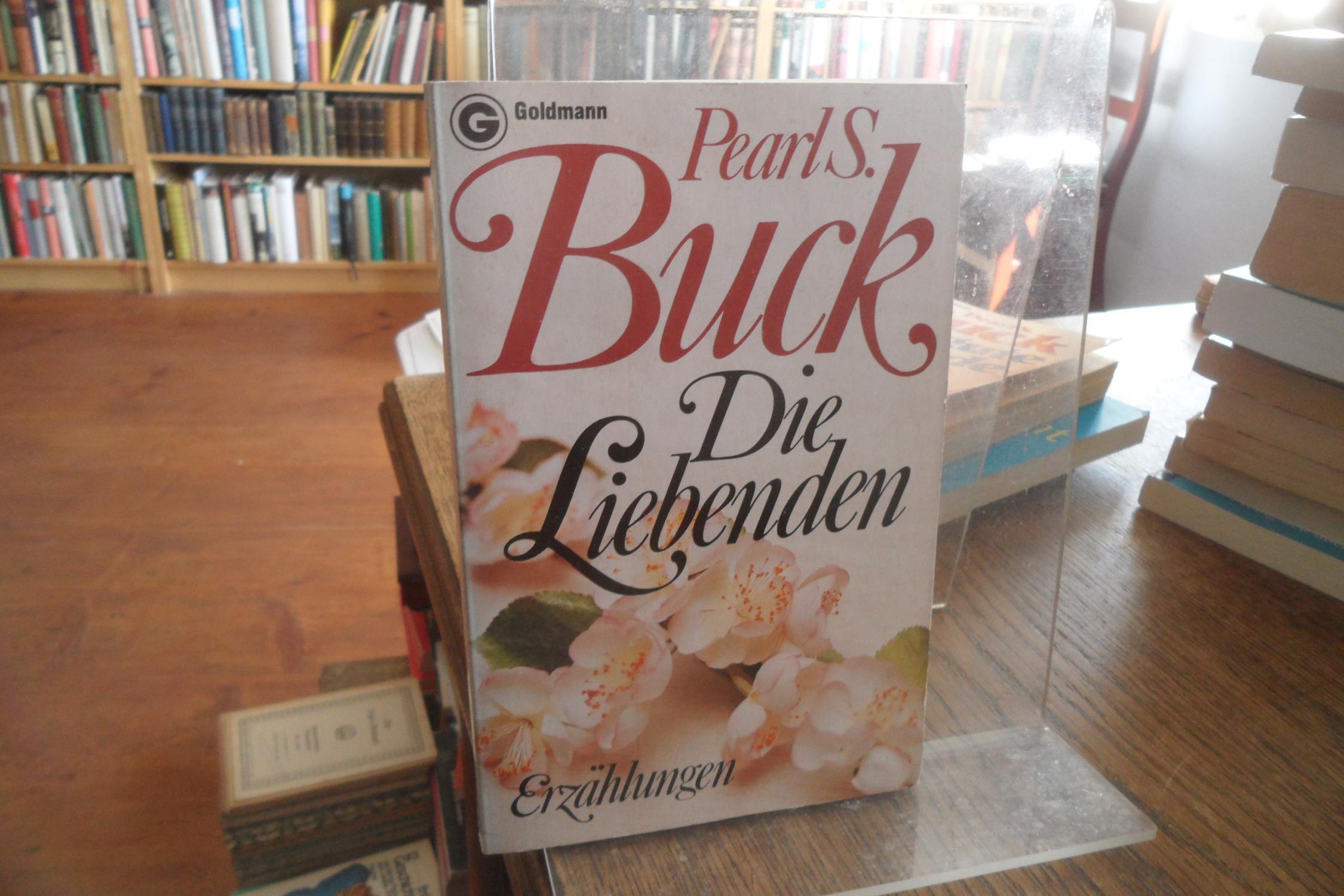 Die Liebenden. Erzählungen.: Buck, Pearl S.: