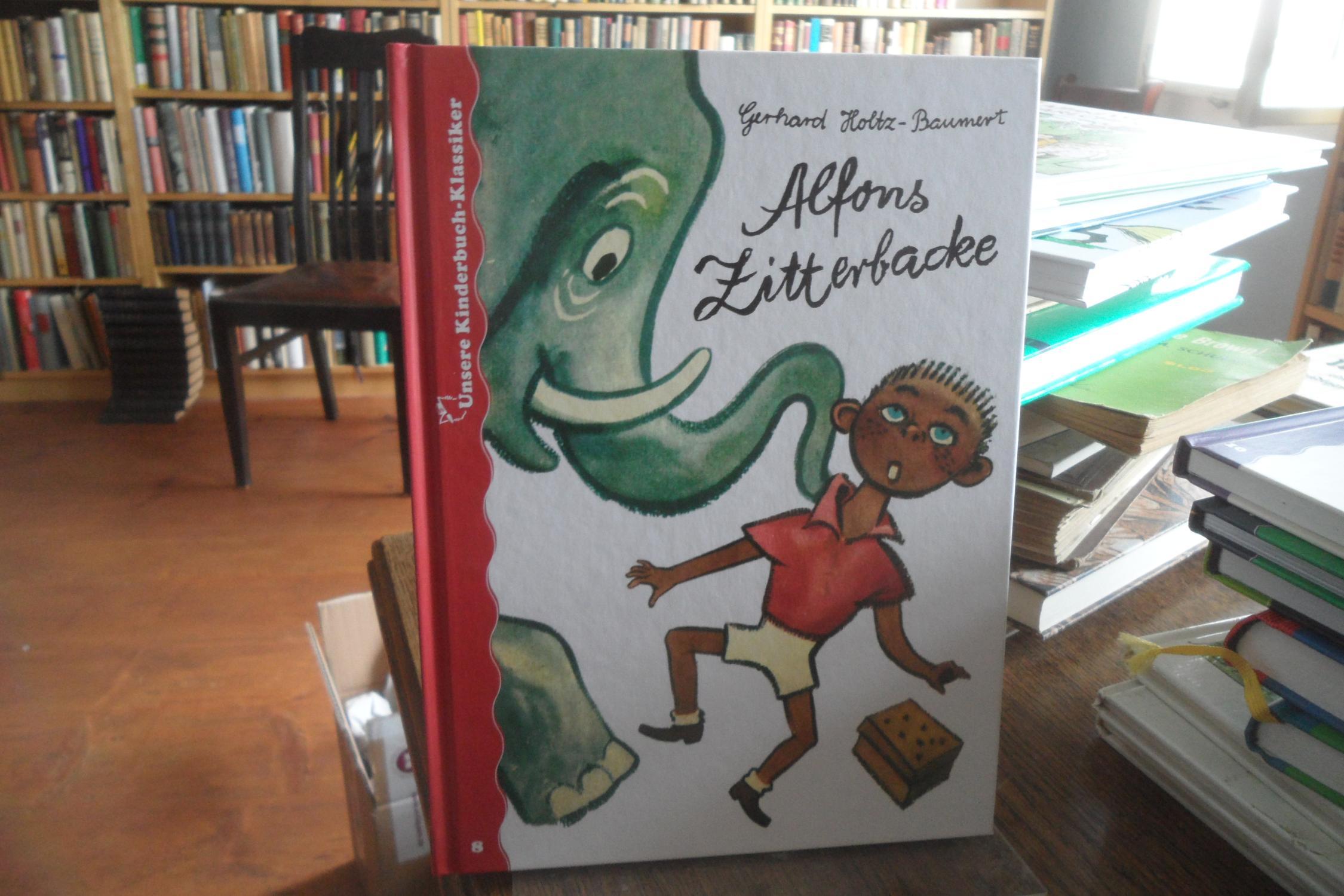 Alfons Zitterbacke. Die heiteren Geschichten eines Pechvogels.: Holtz-Baumert, Gerhard:
