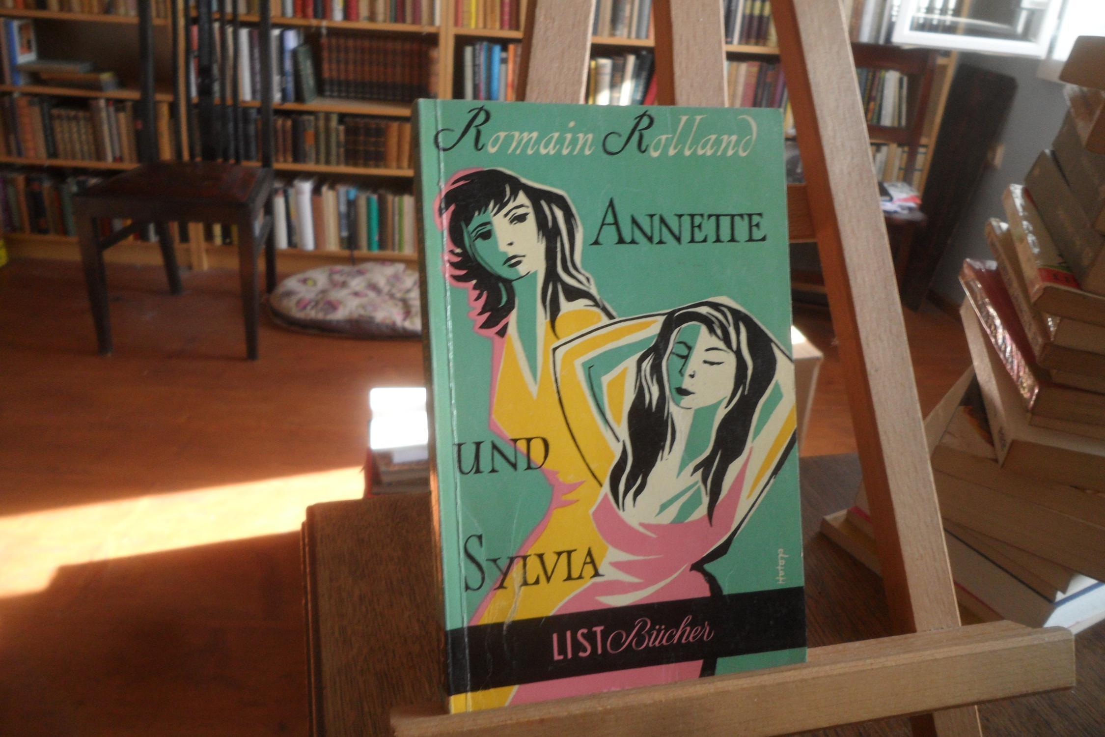 Annette und Sylvia. Roman.: Rolland, Romain: