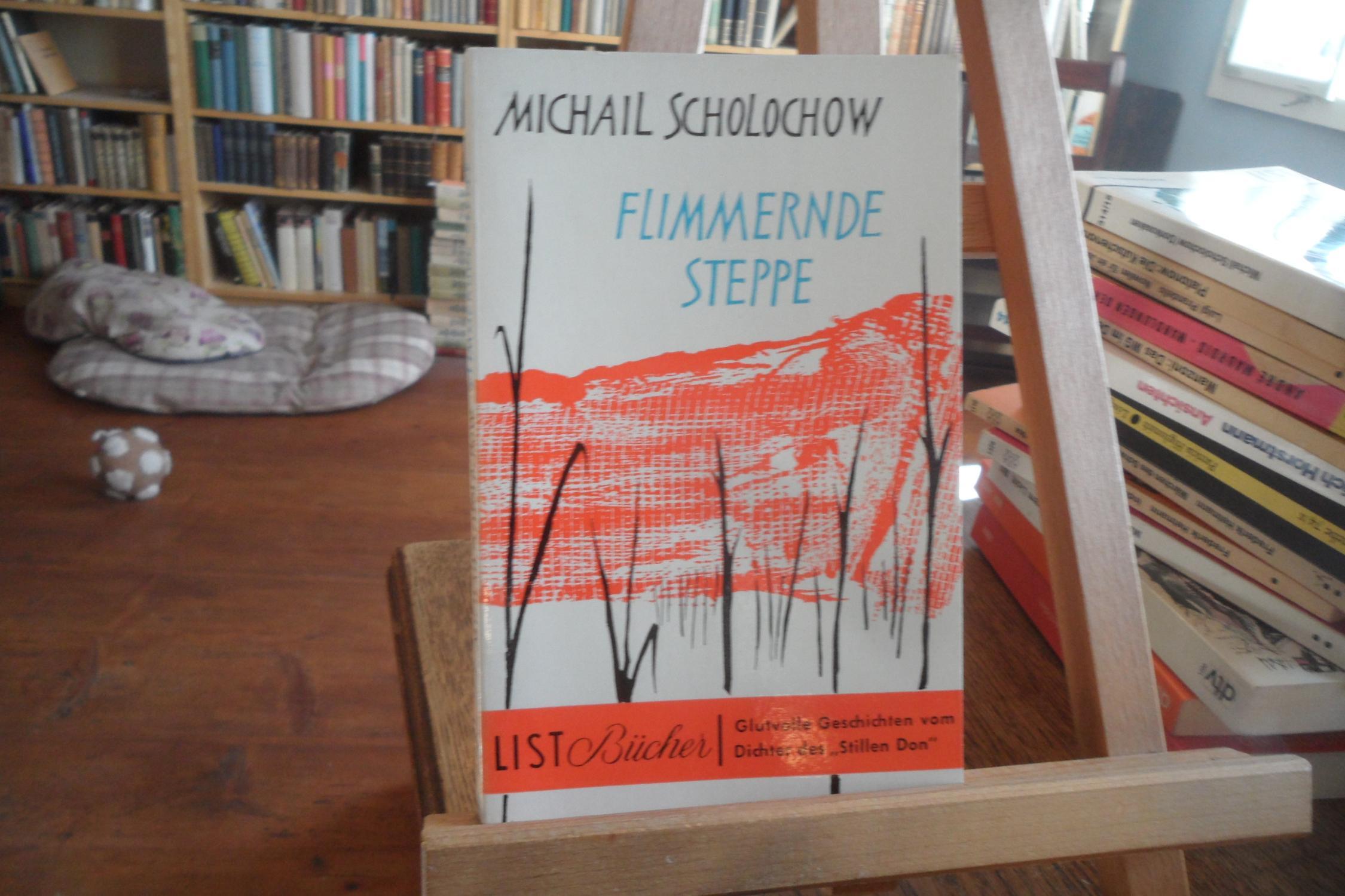 Flimmernde Steppe.: Scholochow, Michail: