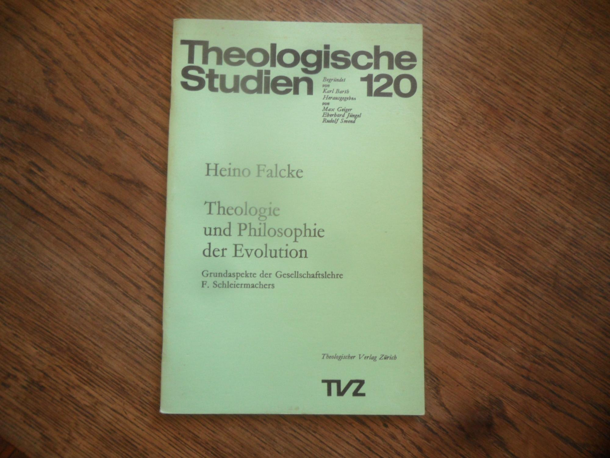 Theologie und Philosophie der Evolution. Grundaspekte der: Falcke, Heino: