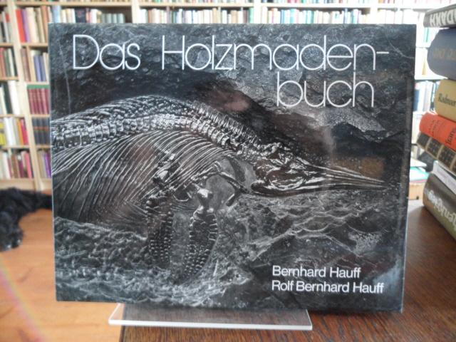 Das Holzmadenbuch.: Hauff, Bernhard und