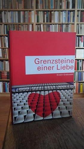 Grenzsteine einer Liebe.: Grabowski, Kirstin: