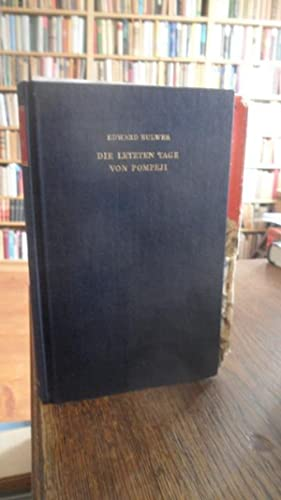 Die letzten Tage von Pompeji. Roman.: Bulwer-Lytton, Edward George